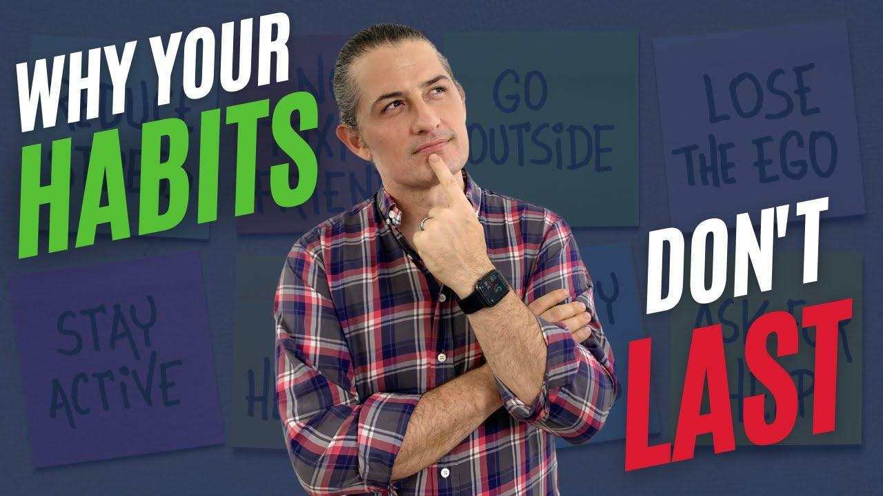 Why Your Habits Don't Last 🙅 | Lifehack Method