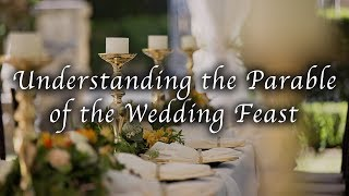Understanding The Parable Of The Wedding Feast