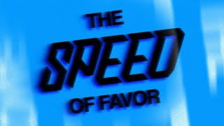 SPEED OF FAVOR