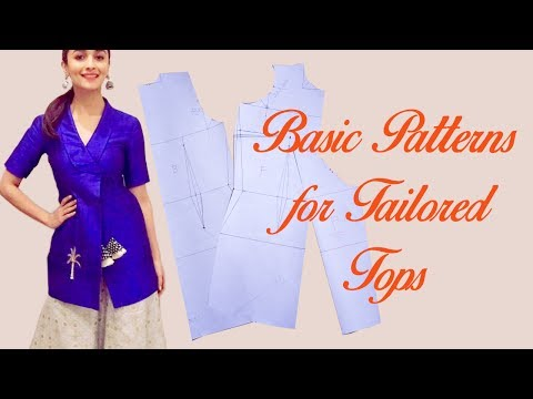 Tailored Tops - basic patterns - Read the video description for correction