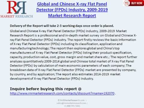 Global and Chinese X ray Flat Panel Detector Industry 2019