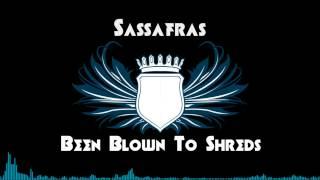 Sassafras - Been Blown To Shreds [+Lyrics]