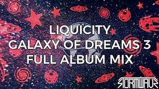Liquicity - Galaxy Of Dreams 3 [Full Album Mix]
