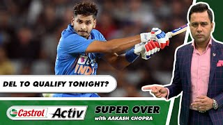 Will DELHI KNOCKOUT HYD tonight?   Castrol Activ Super Over with Aakash Chopra