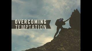 October 15, 2017 Overcoming Temptation