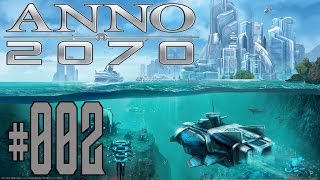 Let's Play Together [GER] - Anno 2070 [HD] #002 - Industrialisierung Ahoi!
