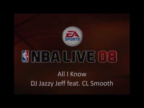 DJ Jazzy Jeff feat. CL Smooth - All I Know - (NBA Live 08 Edition)