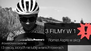 3 filmy w 1 - Romet Aspre w akcji, Rowerowe Śniadanie i 3 najgorsze rzeczy w tanich rowerach