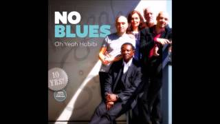 NO blues - Oh Yeah Habibi (2015) - 10 The Moment
