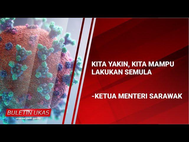 Kita Yakin, Kita Mampu Lakukan Semula - KM Sarawak