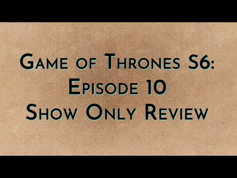Game of Thrones: S6E10 - Show Only Review