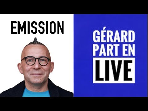 (EMISSION) Gérard part en live #5
