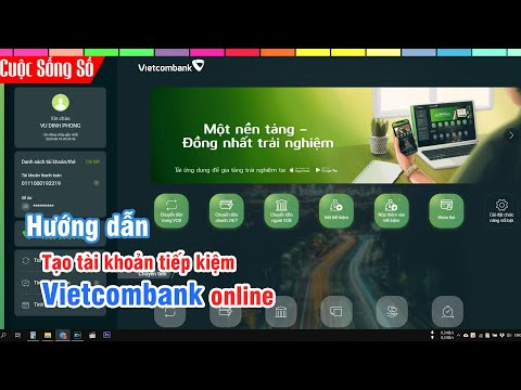 Hướng Dẫn Tạo Tài khoản Tiếp Kiệm Vietcombank trên VCB Digibank Website 📺 Cuộc Sống Số 📺