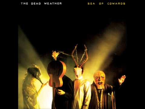 The Dead Weather - Sea of Cowards (Full Album)