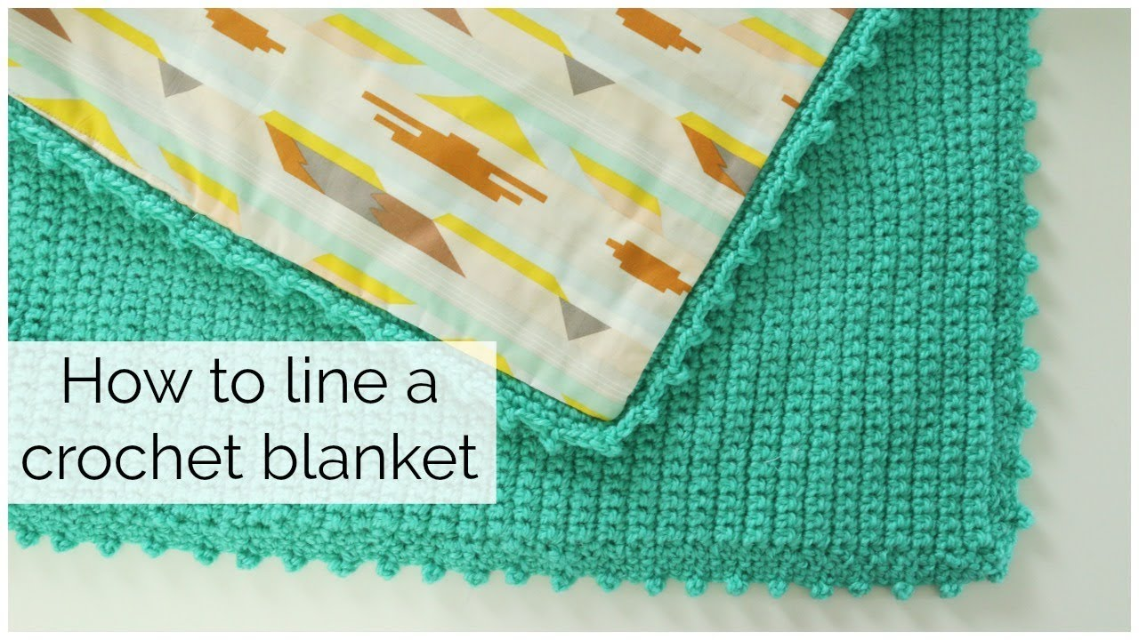 How To Hand Sew A Lining To Crochet Blanket No Sewing Machine