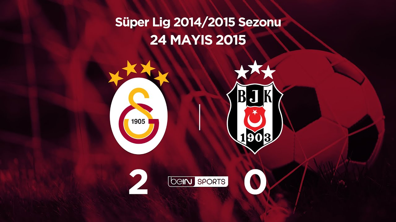24 05 2015 Galatasaray Besiktas 2 0