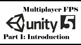 Unity 3D - Multiplayer FPS - Part 1: Introduction