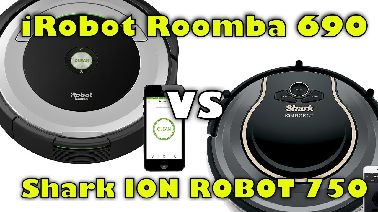 Irobot Roomba 690 Vs Shark Ion Robot 750 Robot Vacuum