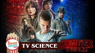 TV Science: Stranger Things