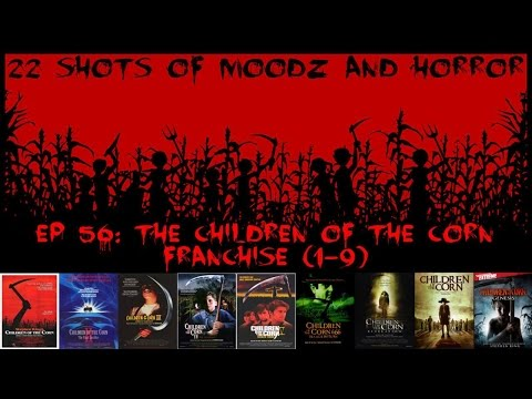 Podcast: 22 Shots of Moodz and Horror Ep. 56 (Children of the Corn Franchise 1-9)