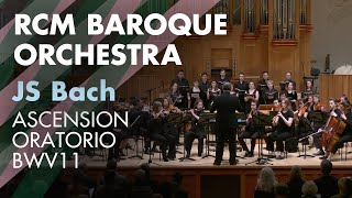 RCM Baroque Orchestra & RCM Chamber Choir: Professor Ashley Solomon conducts Bach Ascension Oratorio