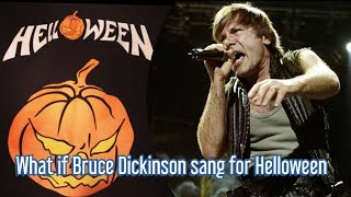 What if Bruce Dickinson sang for HELLOWEEN?! - I Want Out