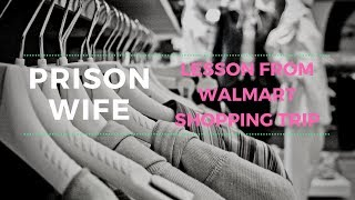 Prison Wife Lesson at Walmart - Strong Prison Wives and Families