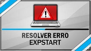 Como resolver o erro Expstart.exe