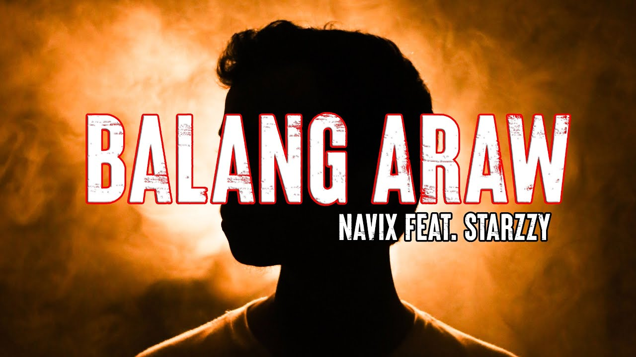 Download Balang Araw - Navix Ft. Starzzy ( Official Lyrics Video ) ( Mlove Ent. ) ( Prod by NOROMEO)