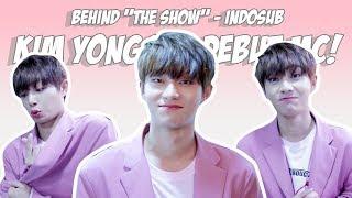 [ Indosub ]  Kim Yongguk @ Debut MC 'The Show' [Behind]