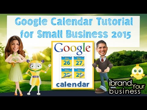 Google Calendar Tutorial for Small Business 2015