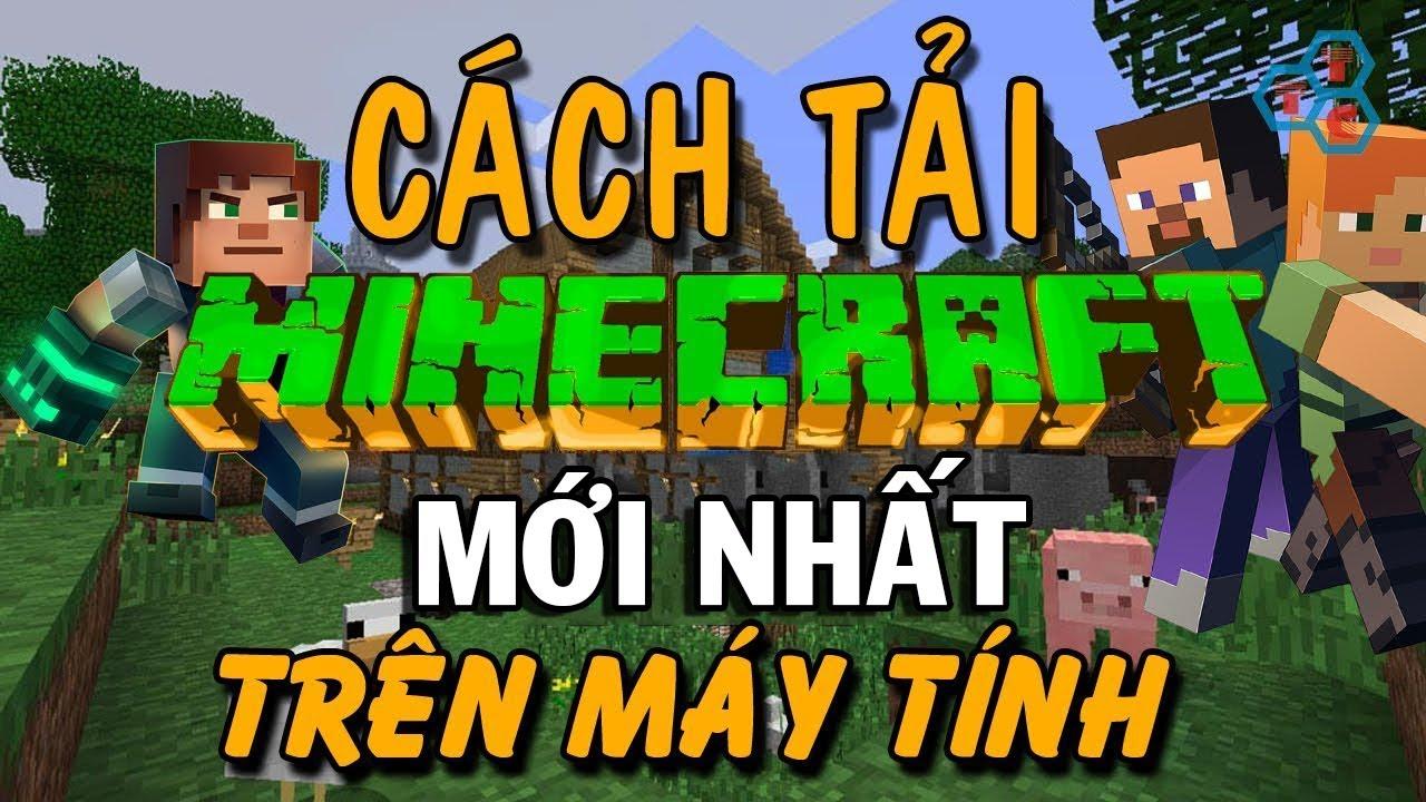 Cách tải Minecraft 1.14 trên máy tính PC và Laptop mới nhất
