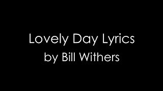 Lovely Day | RIP Bill Withers (Lyrics Video)