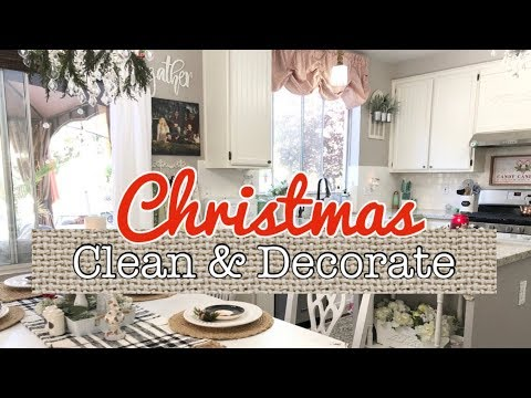 CHRISTMAS 2019 | FARMHOUSE KITCHEN | CLEAN WITH ME | CLEANING MOTIVATION & DECORATING IDEAS