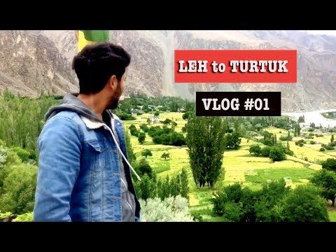 LEH TO TURTUK-NUBRA VALLEY     VLOG #01   LADAKH   2018