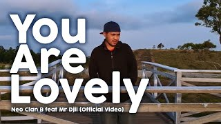 Gambar cover Neo Clan B feat Mr Djii - You Are Lovely [Official Video]