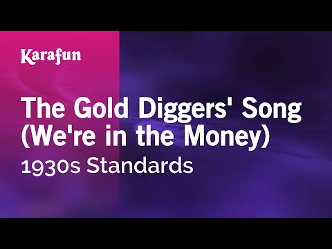 Karaoke The Gold Diggers' Song (We're in the Money) - 1930s Standards *