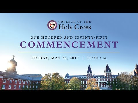 College of the Holy Cross - Commencement - Live Web Stream - May 26, 2017