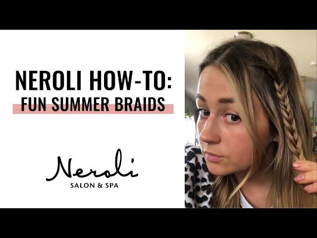 Neroli How-To: Fun Summer Braids