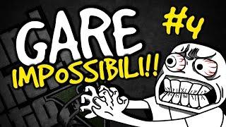 GARE IMPOSSIBILI #4