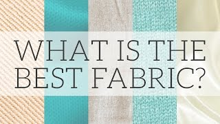 Fibres & Fabrics | What are the most sustainable textiles?