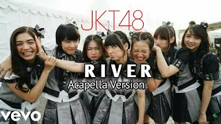 Jkt48 - river! (acapella version by ...