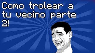 ♛[Humor] Como Robarle a tu Vecino Parte 2 [MINECRA