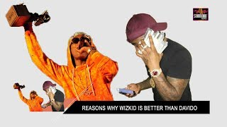 Reasons Why Wizkid Is Better Than Davido
