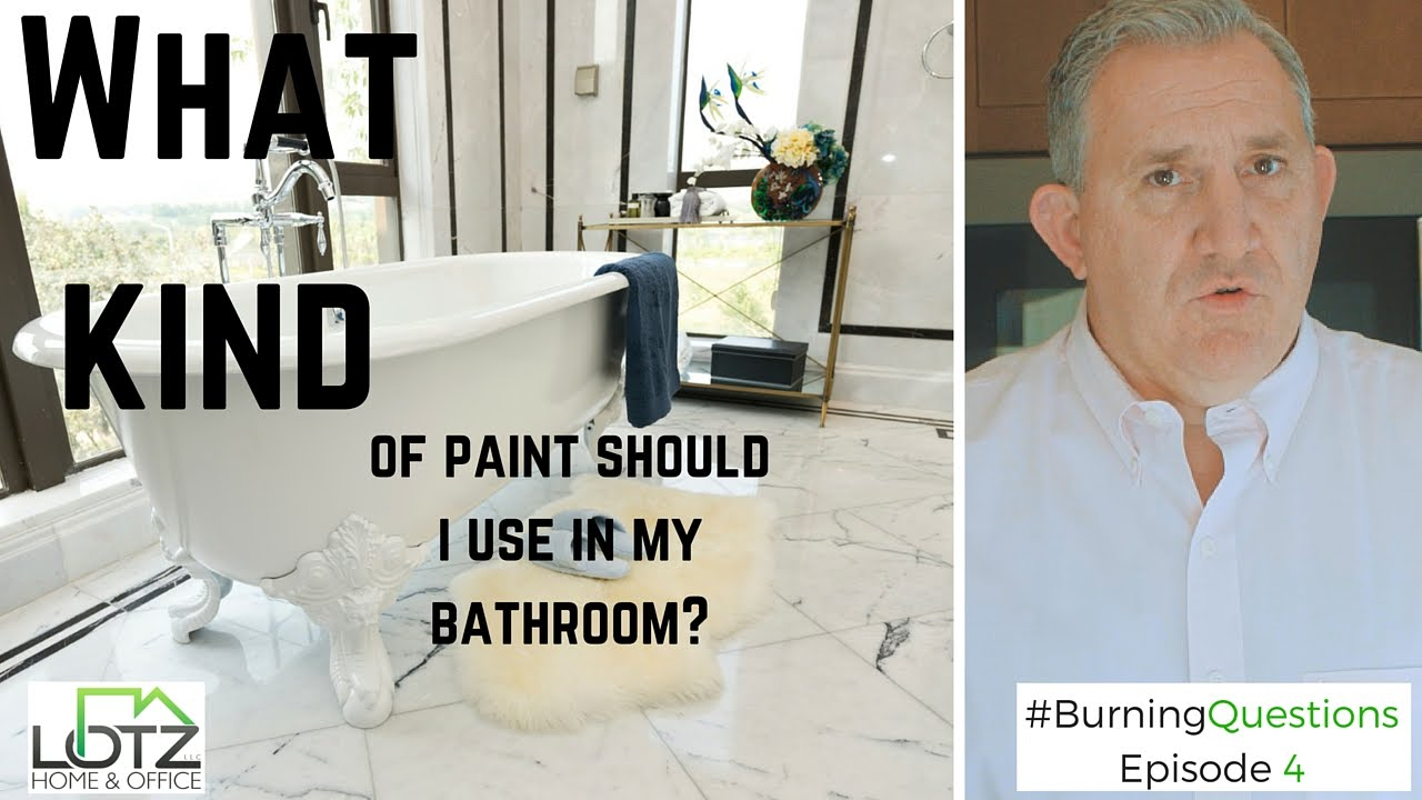 what is the best paint to use in my bathroom | naperville