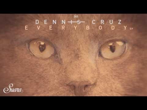 Dennis Cruz - Everybody (Original Mix) [Suara]