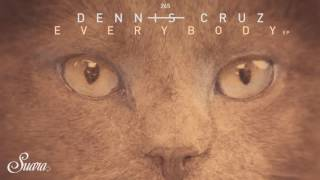 Скачать Dennis Cruz Everybody Original Mix Suara