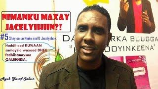 #NIMANKU MAXAY JACELYIHIIN?! 5 Shay Oo Uu Jacelyahay In Uu Maqlo!