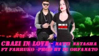 Crazy In Love - Natti Natasha ft Farruko (original preview musica hot 2012)
