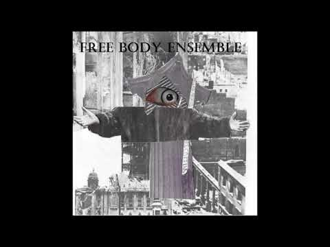 Free Body Ensemble - Full Album (Free Jazz, Harsh Noise)